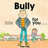 Bully for You (Life skills & responsibility) (0859533557) by Goffe, Toni