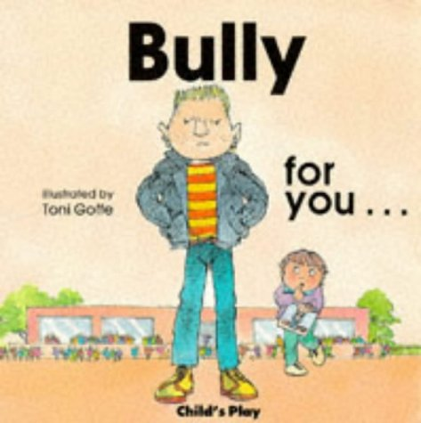 Bully for You (Life skills & responsibility)
