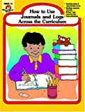How to Use Journals and Logs Across the Curriculum (1557996024) by Jill Norris