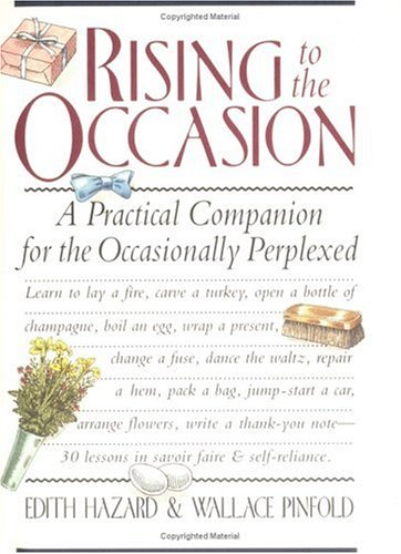 Rising to the Occasion: A Practical Companion for the Occasionally Perplexed, Edith Hazard, Wallace G. Pinfold