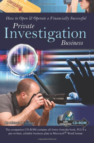 How to Open & Operate a Financially Successful Private Investigation Business: With Companion CD-ROM (How to Open and Operate a Financially Successful…)
