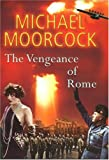 The Vengeance of Rome: Pyat Quartet (Between the Wars) (0224031198) by Moorcock, Michael