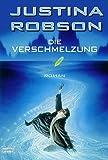 Die Verschmelzung (3404243358) by Justina Robson