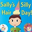 Sally's Silly Hair Day - A Rhyming Children's Picture Book ( Fun Ebooks For Kids )