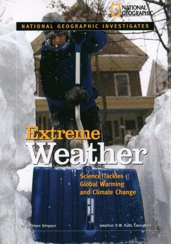 National Geographic Investigates: Extreme Weather: Science Tackles Global Warming and Climate Change (National Geographic Investigates: Science)