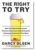 The Right to Try: How the Federal Government Prevents Americans from Getting the Lifesaving Treatments They Need