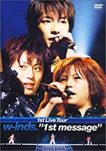 "w-inds.1st Live Tour""1st message"" [DVD]"
