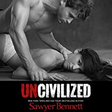 Uncivilized (       UNABRIDGED) by Sawyer Bennett Narrated by Kirsten Leigh, Lee Samuels