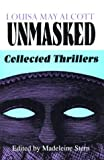 img - for Louisa May Alcott Unmasked: Collected Thrillers book / textbook / text book