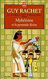 Le Roman des pyramides, tome 5 : Mykérinos et la pyramide divine par Rachet