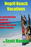 Negril Beach Vacations: A Comprehensi...