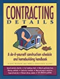 img - for Contracting Details: A Do-It-Yourself Construction Schedule and Homebuilding Handbook book / textbook / text book