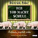 Der Tod macht Schule: Bröhmann ermittelt wieder Audiobook by Dietrich Faber Narrated by Dietrich Faber