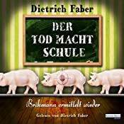 Der Tod macht Schule: Bröhmann ermittelt wieder | Dietrich Faber
