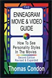 Enneagram Movie and Video Guide : How To See Personality Types In The Movies, 2nd Edition