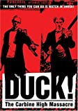 Duck - Carbine High Massacre