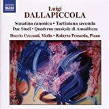 Luigi Dallapiccola: Complete Works for Violin & Piano- Sonatina canonica; Tartiniana seconda; Due Studi; Quaderno musicale di Annalibera