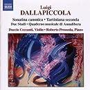 Luigi Dallapiccola: Complete Works for Violin & Piano- Sonatina canonica; Tartiniana seconda; Due Studi; Quaderno musicale di Annalibera