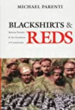 Blackshirts and Reds: Rational Fascism and the Overthrow of Communism (0872863301) by Parenti, Michael