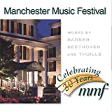 Manchester Music Festival: Celebrating 30 Years (Works By Barber, Beethoven and Thuille)
