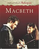 Macbeth (Oxford School Shakespeare) (0198320221) by William Shakespeare