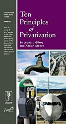 Ten Principles of Privatization (Legislative Principles Series, Number 7)