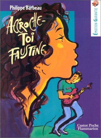 Accroche-toi Faustine