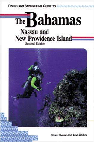 Diving and Snorkeling Guide to the Bahamas Nassau and New Providence Island (Pisces Diving & Snorkeling Guides)