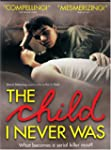 The Child I Never Was [Import]