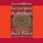 La mariposa de obsidiana [The Obsidian Butterfly (Texto Completo)] | Juan Bolea