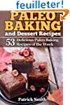 Paleo Baking and Dessert Recipes: 53...