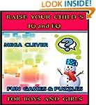 Raise Your Child's IQ & EQ : Fun Brai...