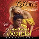 One Touch of Scandal (       UNABRIDGED) by Liz Carlyle Narrated by Nicola Barber
