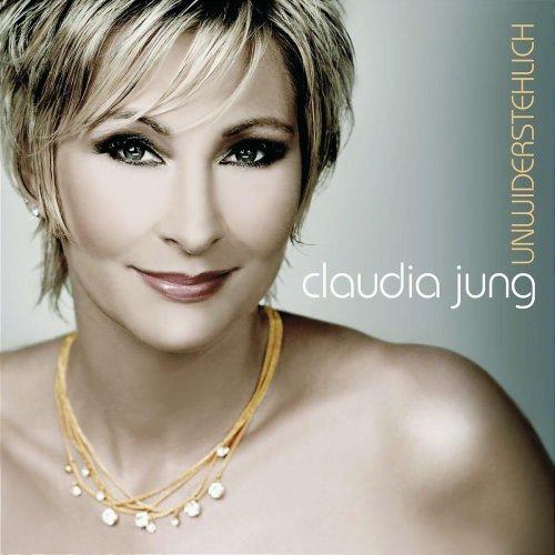 Claudia Jung - Unwiderstehlich - Zortam Music