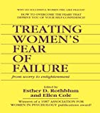 img - for Treating Women's Fear of Failure: From Worry to Enlightenment (Women & Therapy Series: No. 3) book / textbook / text book