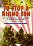 To Stop a Rising Sun: Reminiscences o...