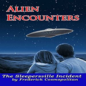 Alien Encounters: The Sleepersville Incident | [Richard Young, Frederick Cosmopolitan]