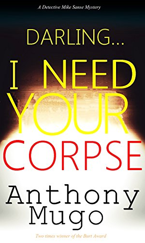 Darling… I Need Your Corpse: Detective Mike Sanse #2 (Mike Sanse series)