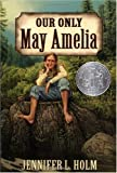 Our Only May Amelia (Newbery Honor Book, 2000)