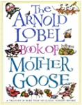 The Arnold Lobel Book of Mother Goose...