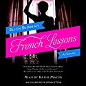 French Lessons: A Novel Audiobook by Ellen Sussman Narrated by Kathe Mazur