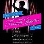 French Lessons: A Novel | Ellen Sussman