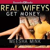 Real Wifeys: Get Money, An Urban Tale | [Meesha Mink]