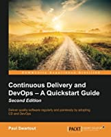 Continuous Delivery and DevOps: A Quickstart Guide, 2nd Edition Front Cover