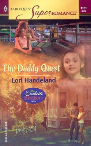 The Daddy Quest: The Luchetti Brothers (Harlequin Superromance No. 1151), Lori Handeland