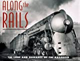 img - for Along the Rails: The Lore and Romance of the Railroad book / textbook / text book