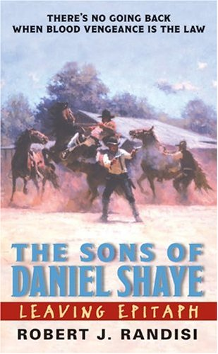 Leaving Epitaph: The Sons of Daniel Shaye, ROBERT J. RANDISI