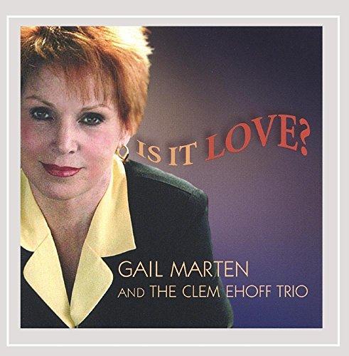 CD : GAIL & THE CLEM EHOFF TRIO MARTEN - Is It Love