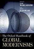 The Oxford Handbook of Global Modernisms (Oxford Handbooks)