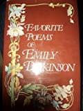 Favorite Poems of Emily Dickinson Edited By Her Two Friends Mabel Todd and T.W. Higginson